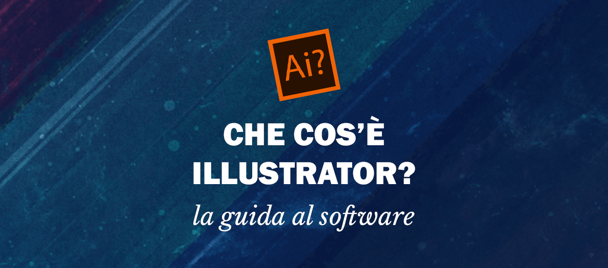 Cos'è Adobe Illustrator