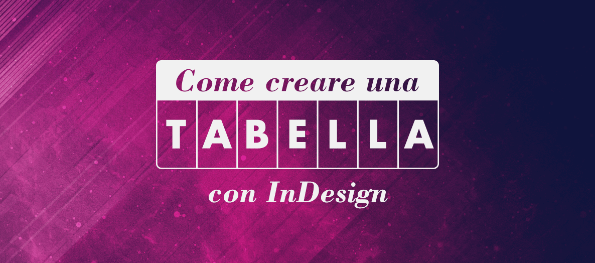 Come creare una tabella con indesign