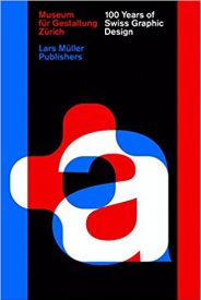 100 years of swiss graphic design - Molti autori