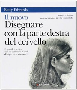 Disegnare con la parte destra del cervello - Betty Edwards