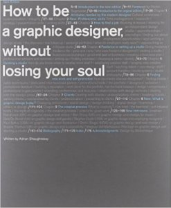 How to be a graphic designer without losing your soul - Adrian Shaughnessy