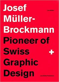 Joseph Muller-Brockmann Pioneer of swiss graphic design