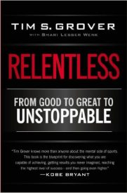 Relentless, from good to great to unstoppable - Tim Grover