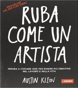 Ruba come un artista - Austin Kleon​