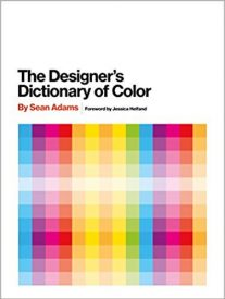 The designer's dictionary of color - Sean Adams