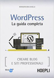 Wordpress, la guida completa - Bonaventura Di Bello