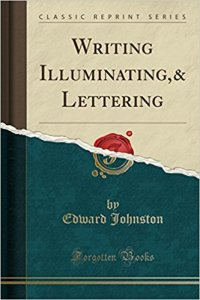 Writing illuminating lettering-edward johnston