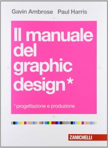 il manuale del graphic design - Gavin Ambrose